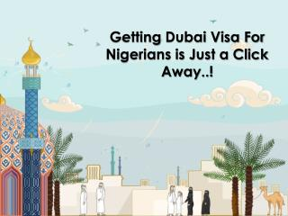 Getting Dubai Visa For Nigerians is Just a Click Away..!