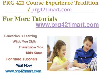 PRG 421 Course Experience Tradition / prg421mart.com