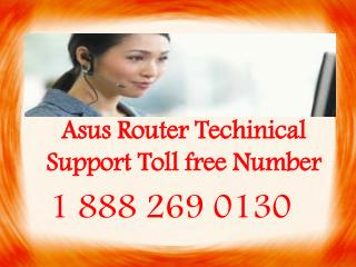 Asus Router-888-269-0130   toll free number