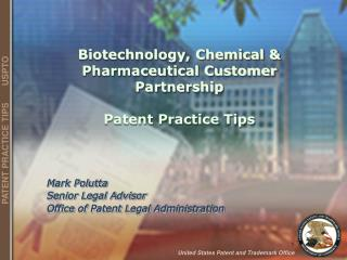 Biotechnology, Chemical  Pharmaceutical Customer Partnership  Patent Practice Tips