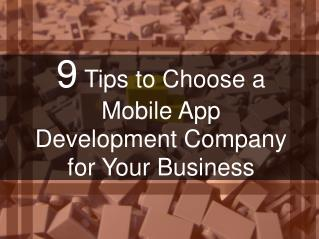 9 Tips to Choose a Mobile App Development Company for Your Business