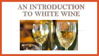 An Introduction to White Wine