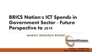 BRICS Nation's ICT Spends in Government Sector - Future Perspective to 2019