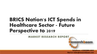BRICS Nation's ICT Spends in Healthcare Sector - Future Perspective to 2019