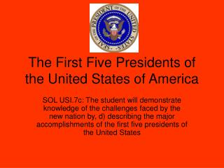 The First Five Presidents of the United States of America