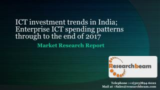 ICT investment trends in India; Enterprise ICT spending patterns through to the end of 2017