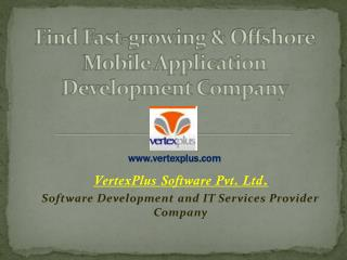 find Fast-growing & offshore mobile application development company