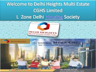 L Zone Delhi Housing Society- DelhiHeights