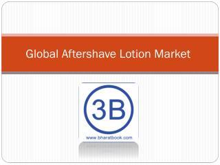 Global Aftershave Lotion Market