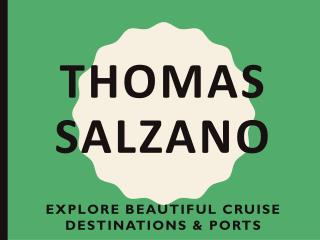THOMAS SALZANO – EXPLORE BEAUTIFUL CRUISE DESTINATIONS & PORTS