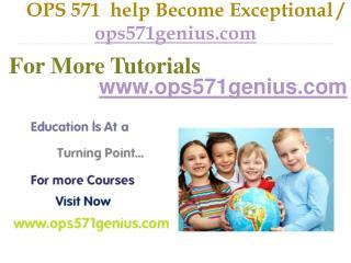 OPS 571 help Become Exceptional / ops571genius.com