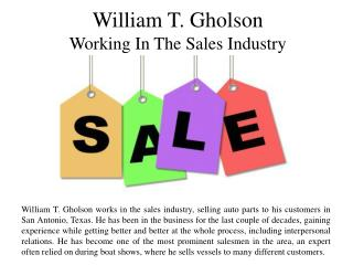 William T. Gholson - Working In the Sales Industry