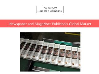 Newspaper and Magazines Publishers GMA Report 2016-Scope
