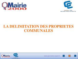 LA DELIMITATION DES PROPRIETES COMMUNALES