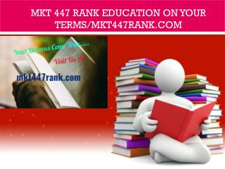MKT 447 rank Education on Your Terms/mkt447rank.com