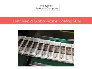 Print Media GMB Report  2016-Characteristics