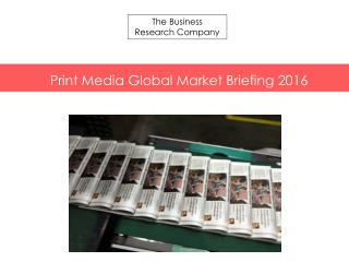 Print Media GMB Report  2016-Table of Contents