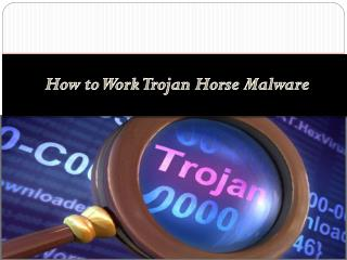 How to Work Trojan Horse Malware