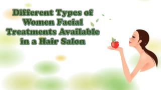 Different Types of Women Facial Treatments Available in a Hair Salon