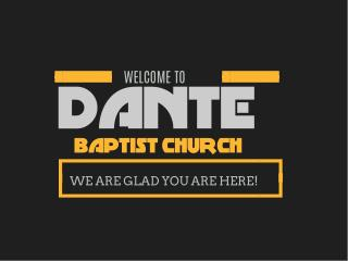 Welcome to Dante Baptist Church
