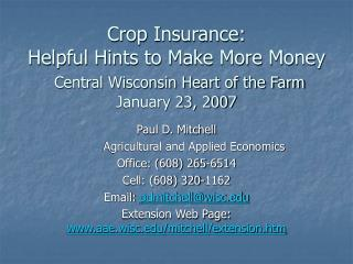 Crop Insurance: Helpful Hints to Make More Money  Central Wisconsin Heart of the Farm January 23, 2007
