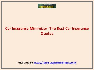 Car Insurance Minimizer -The Best Car Insurance Quotes