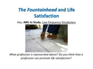 The Fountainhead and Life Satisfaction