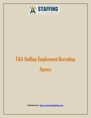 T&A Staffing-Employment Recruiting Agency