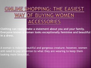 Easiest Way of Buying Women Accessories - Online Fashion Store