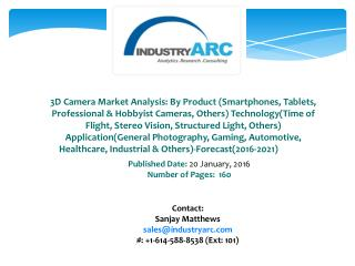 3D Camera Market: North America is the leading region in terms of consumption of 3D photo camera and 3D video recorder t