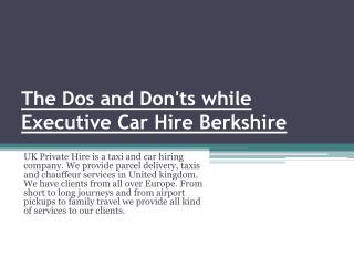 The Dos and Don�Ts While Renting Executive Car Hire