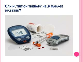 Nutrition Therapy for Diabetes Management