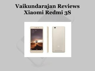 Vaikundarajan Reviews Xiaomi Redmi 3S