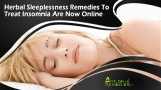 Herbal Sleeplessness Remedies To Treat Insomnia Are Now Online