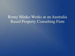 Romy Minko Works at an Australia Based Property Consulting Firm