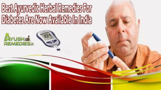 Best Ayurvedic Herbal Remedies For Diabetes Are Now Available In India