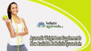 Ayurvedic Weight Loss Supplement Is Now Available At HolisticAyurveda.in