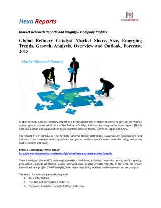 Global Refinery Catalyst Market Insights, Growth and Forecast, 2015: Hexa Reports