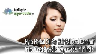 Hylix Herbal Oil For Hair Fall And Dandruff Introduced By HolisticAyurveda.in In India
