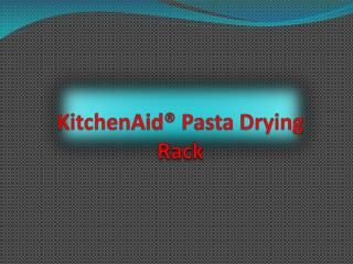 KitchenAid Pasta Drying Rack