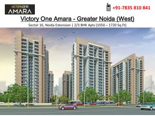 Victory One Amara Greater Noida - Luxury Property of 2/3 BHK Flats