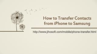 How to Transfer Contacts from iPhone to  S7/S7 Edge/S6/S6 Edge