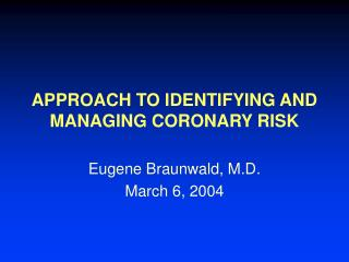 APPROACH TO IDENTIFYING AND MANAGING CORONARY RISK