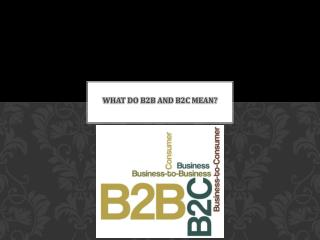 What Do B2B and B2C Mean?