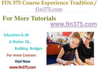 FIN 375 Course Experience Tradition / fin375.com