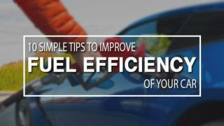 10 Simple Tips To Improve Fuel Efficiency of Your Car