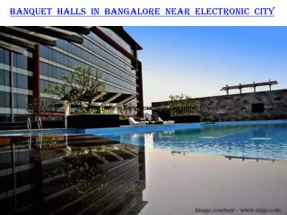 Banquet halls in Bangalore near Electronic city