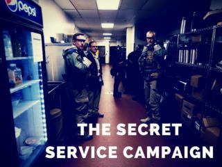 The Secret Service campaign