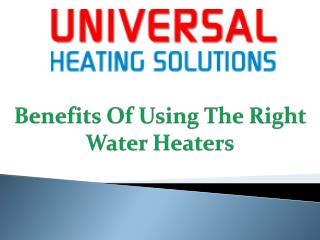 Benefits of Using the Right Water Heaters