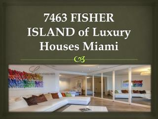 7463 FISHER ISLAND of Luxury Houses Miami